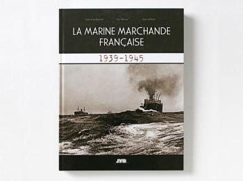 Livre «La Marine Marchande française, 1939-1945»